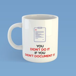 You didn't DO IT if you didn't DOCUMENT IT Mug